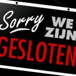 Sorry-we-ziin-gesloten